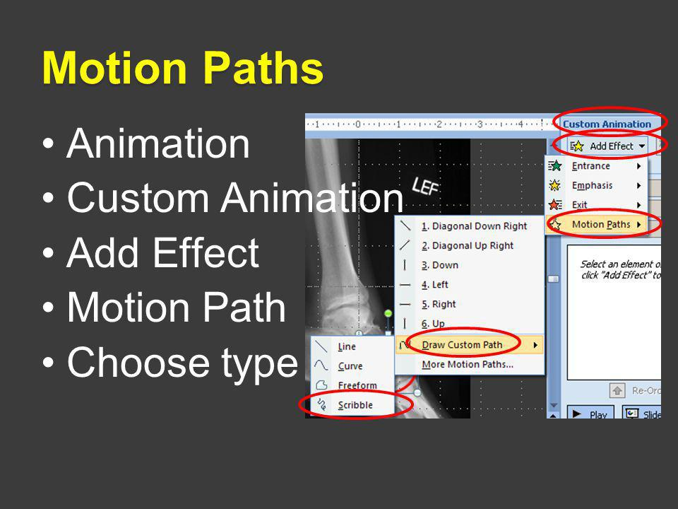 Motion Paths Animation Custom Animation Add Effect Motion Path Choose type