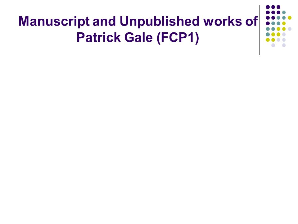 Manuscript and Unpublished works of Patrick Gale (FCP1)