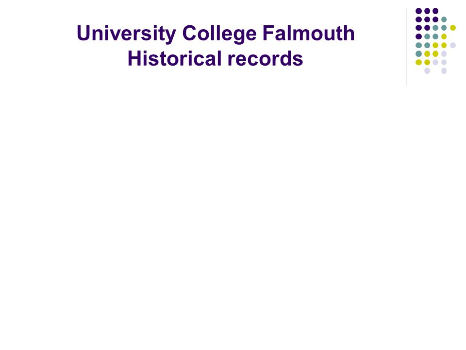 University College Falmouth Historical records