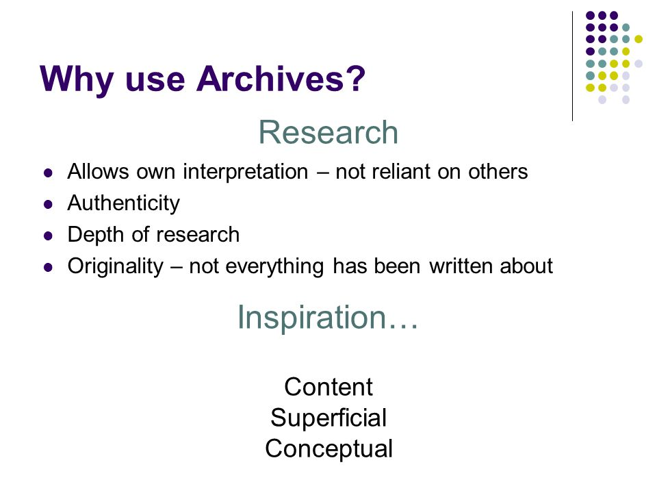 Why use Archives.