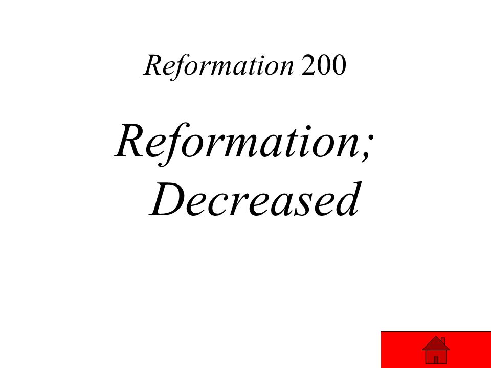 Reformation 200 A movement for religious reform that rejected the pope's authority was the ________. This _________ the power of the Roman Catholic Ch