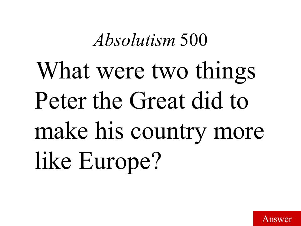 Answer Absolutism 400 Westernize Russia