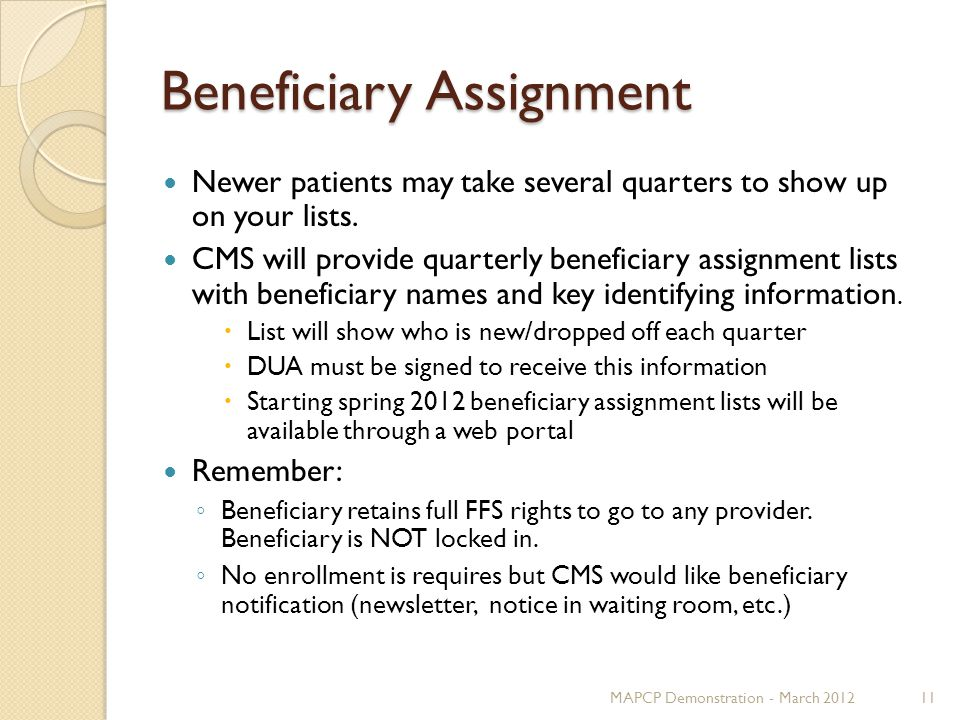 Beneficiary Assignment Newer patients may take several quarters to show up on your lists.