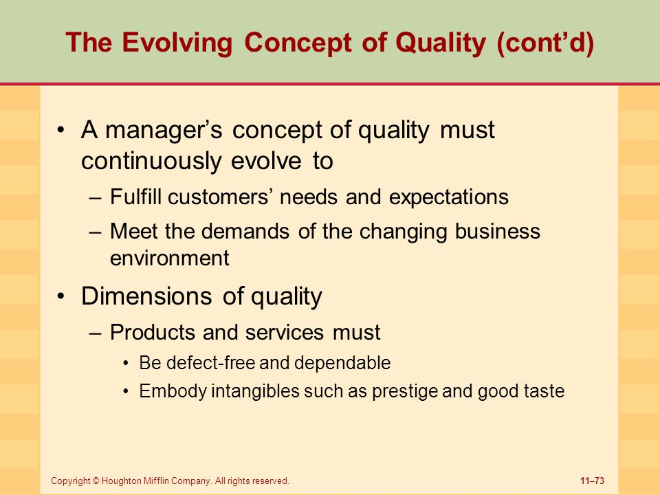 11–73Copyright © Houghton Mifflin Company. All rights reserved. The Evolving Concept of Quality (cont'd) A manager's concept of quality must continuou