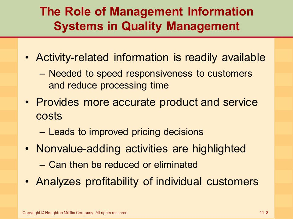11–8Copyright © Houghton Mifflin Company. All rights reserved. The Role of Management Information Systems in Quality Management Activity-related infor