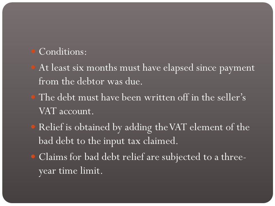 Conditions: At least six months must have elapsed since payment from the debtor was due.