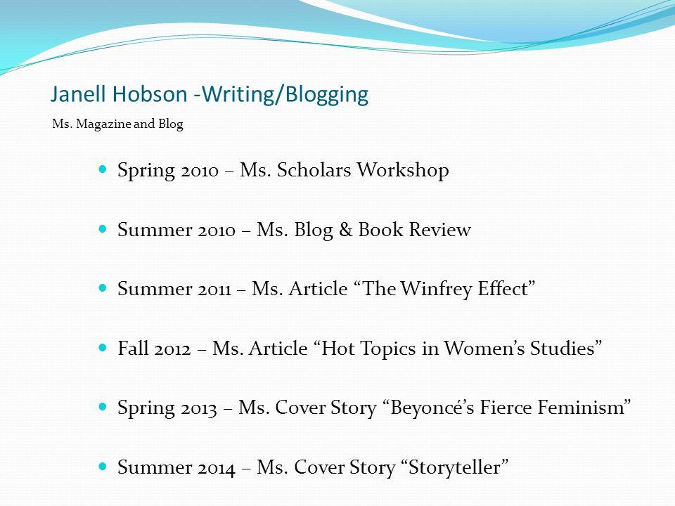 Janell Hobson -Writing/Blogging Spring 2010 – Ms. Scholars Workshop Summer 2010 – Ms.