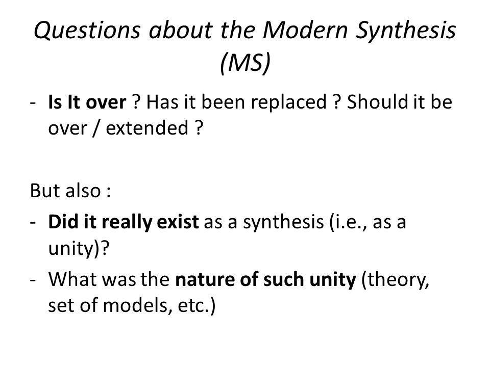 Questions about the Modern Synthesis (MS) -Is It over .