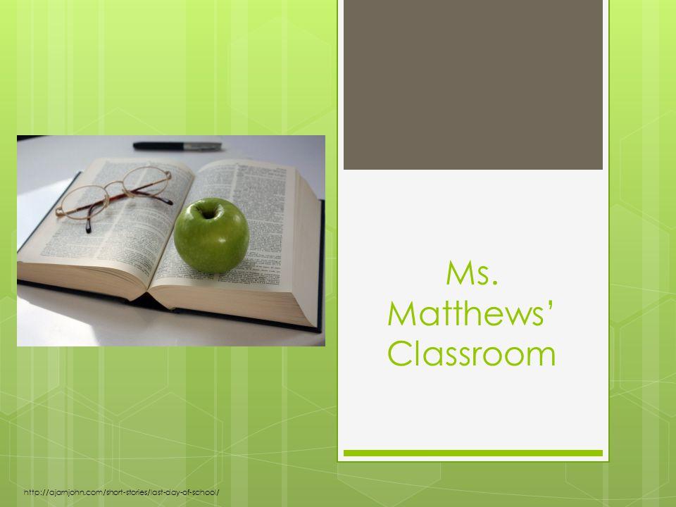 Ms. Matthews' Classroom http://ajarnjohn.com/short-stories/last-day-of-school/