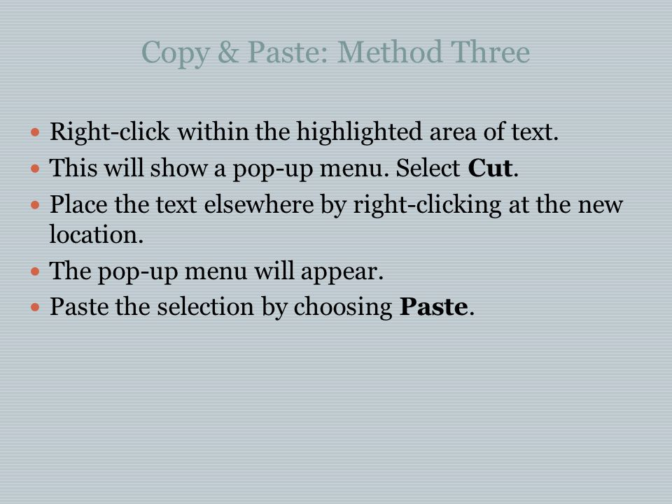 Copy & Paste: Method Three Right-click within the highlighted area of text.