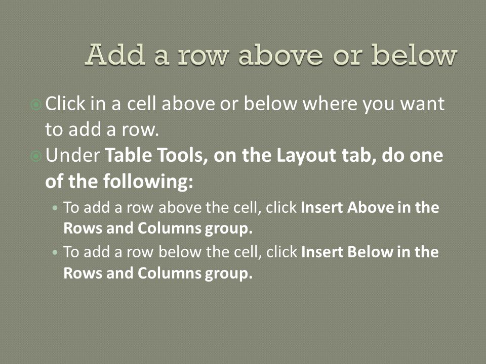  Click in a cell above or below where you want to add a row.