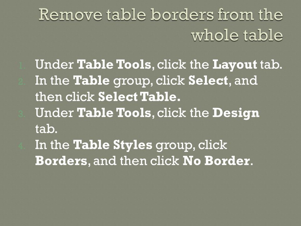 1.Under Table Tools, click the Layout tab. 2.