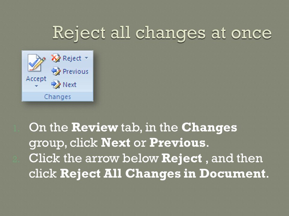 1.On the Review tab, in the Changes group, click Next or Previous.