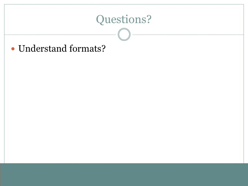 www.alterNativeMedia.biz© 2008 aNm – Michael Sheyahshe Questions Understand formats