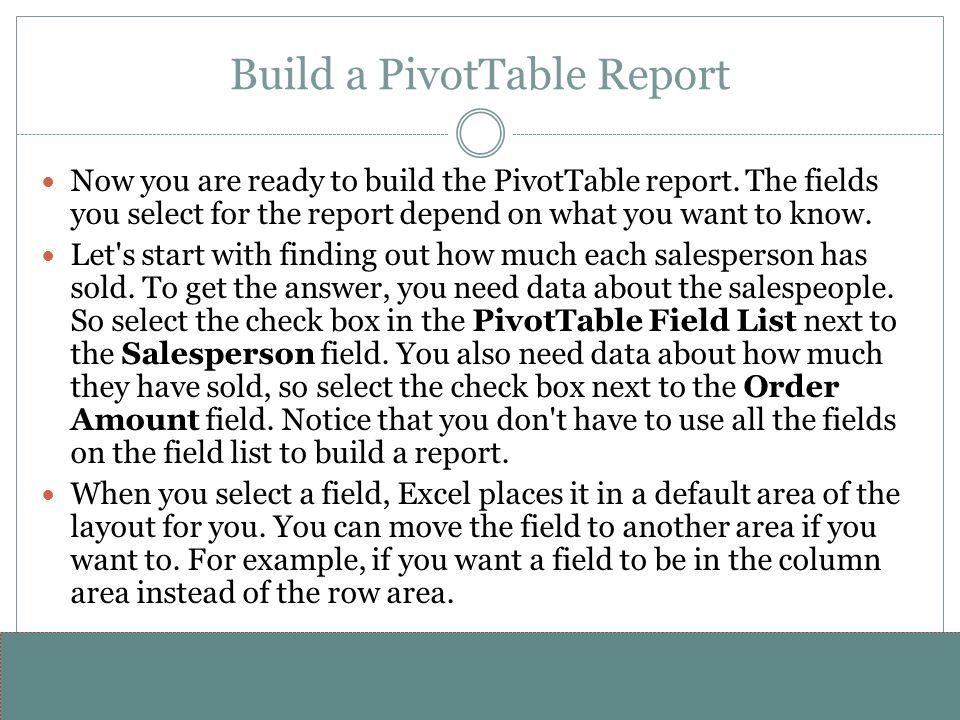 www.alterNativeMedia.biz© 2008 aNm – Michael Sheyahshe Build a PivotTable Report Now you are ready to build the PivotTable report. The fields you sele