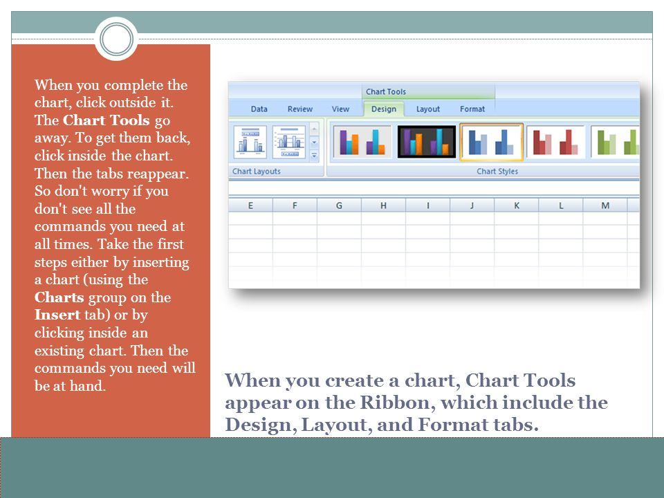 www.alterNativeMedia.biz© 2008 aNm – Michael Sheyahshe When you create a chart, Chart Tools appear on the Ribbon, which include the Design, Layout, an