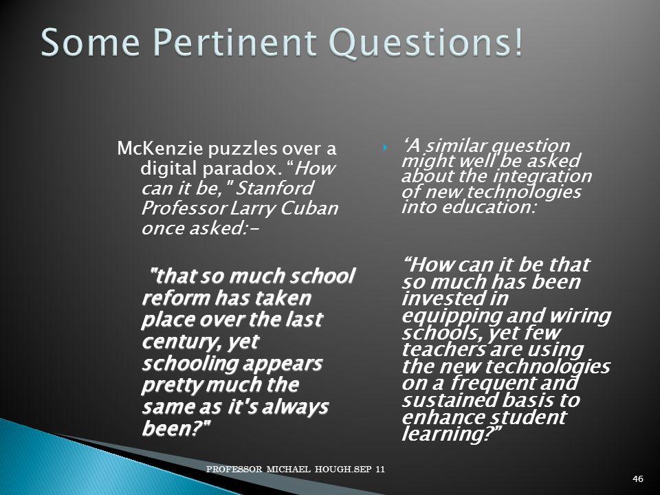 McKenzie puzzles over a digital paradox.