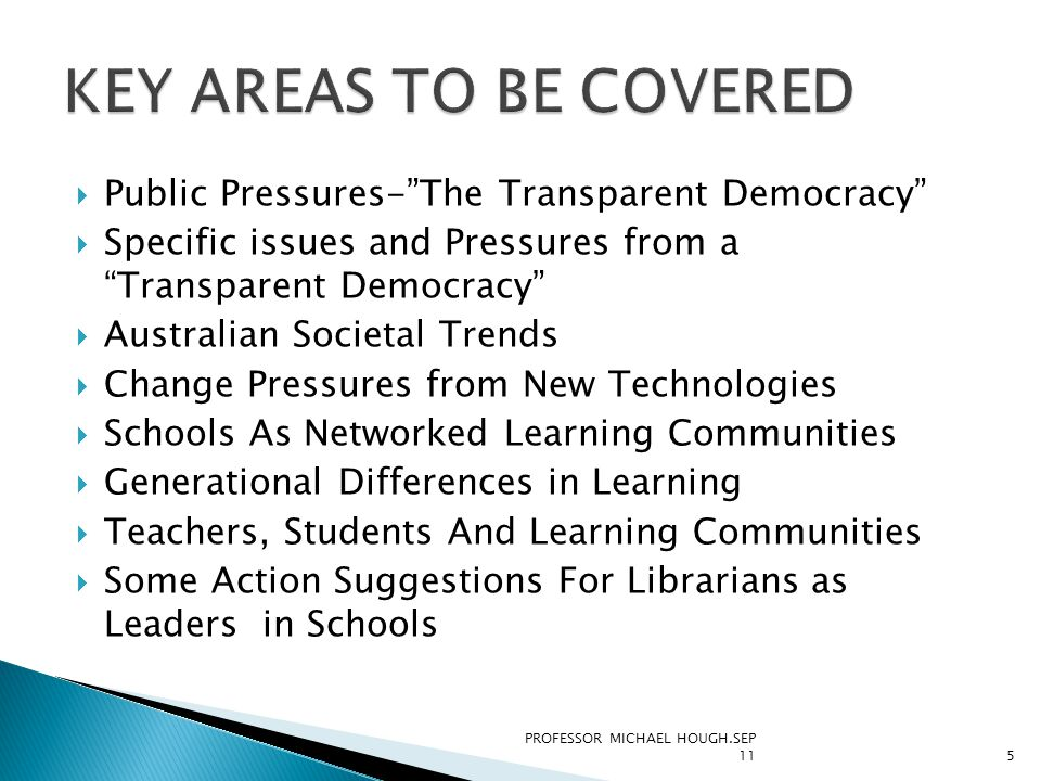 """ Public Pressures-""""The Transparent Democracy""""  Specific issues and Pressures from a """"Transparent Democracy""""  Australian Societal Trends  Change Pr"""