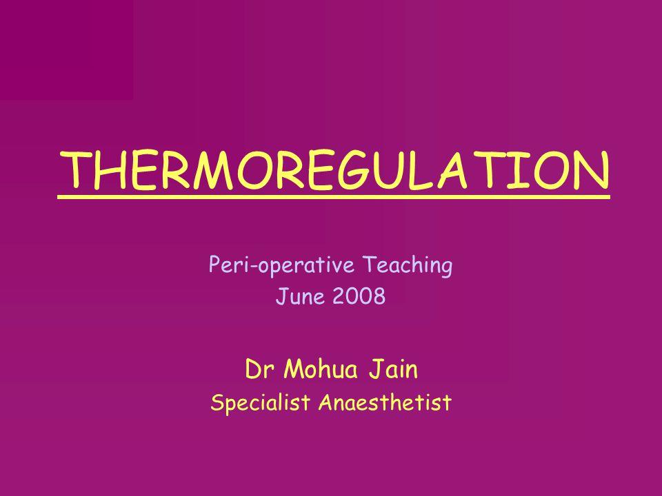 Definitions  CORE TEMPERATURE  PERIPHERAL TEMPERATURE  NORMOTHERMIA  HYPOTHERMIA