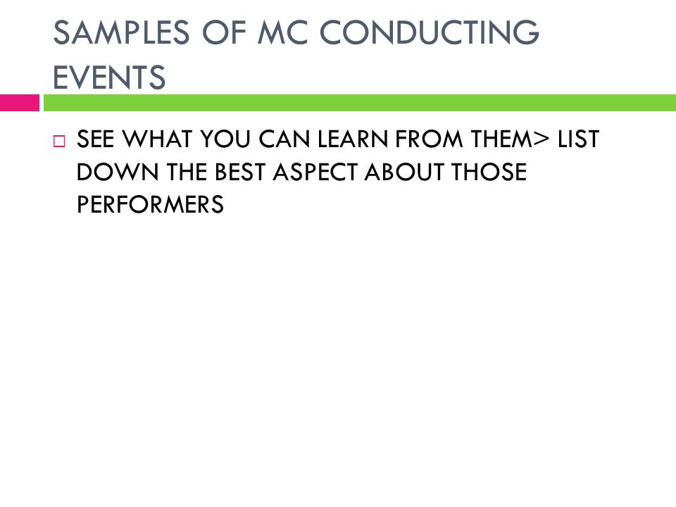 SAMPLES OF MC CONDUCTING EVENTS  SEE WHAT YOU CAN LEARN FROM THEM> LIST DOWN THE BEST ASPECT ABOUT THOSE PERFORMERS