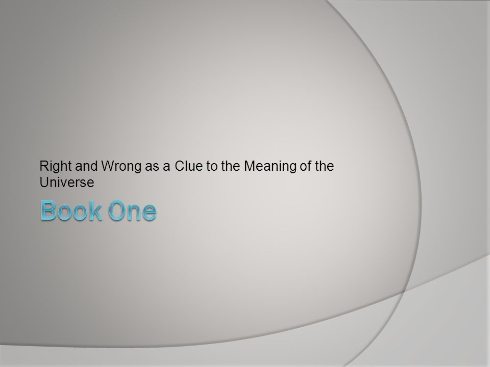 Right and Wrong as a Clue to the Meaning of the Universe