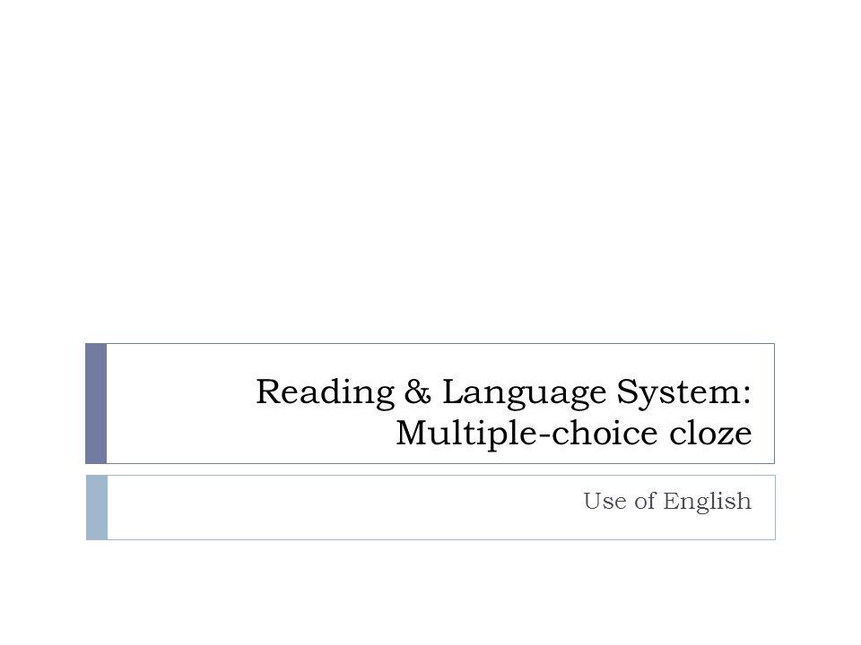 Reading & Language System: Multiple-choice cloze Use of English