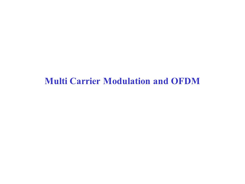 Multi Carrier Modulation and OFDM