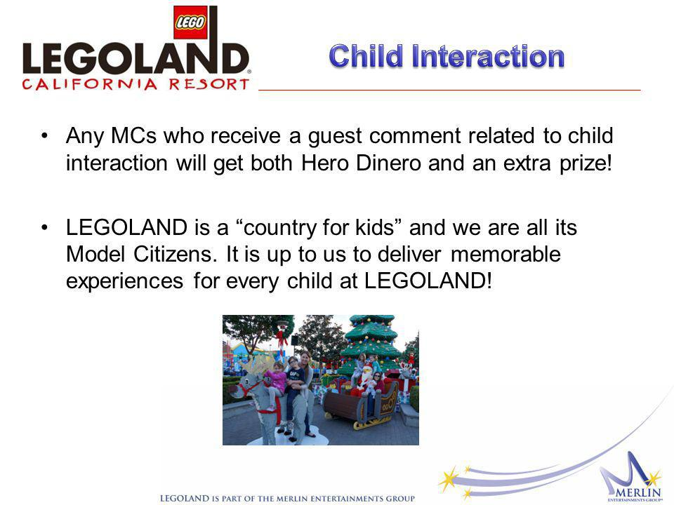 Any MCs who receive a guest comment related to child interaction will get both Hero Dinero and an extra prize.