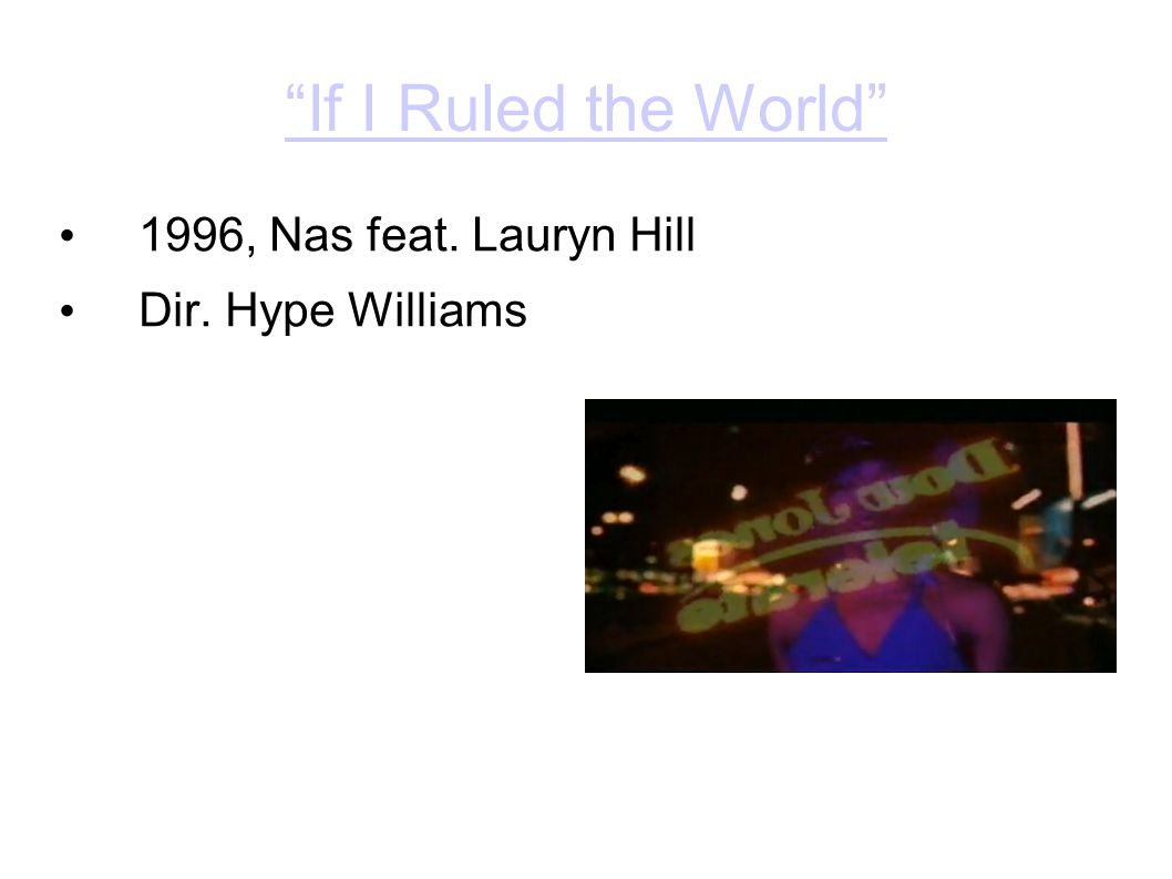 """If I Ruled the World"" 1996, Nas feat. Lauryn Hill Dir. Hype Williams"