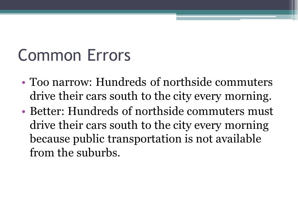 Common Errors Too narrow: Hundreds of northside commuters drive their cars south to the city every morning.