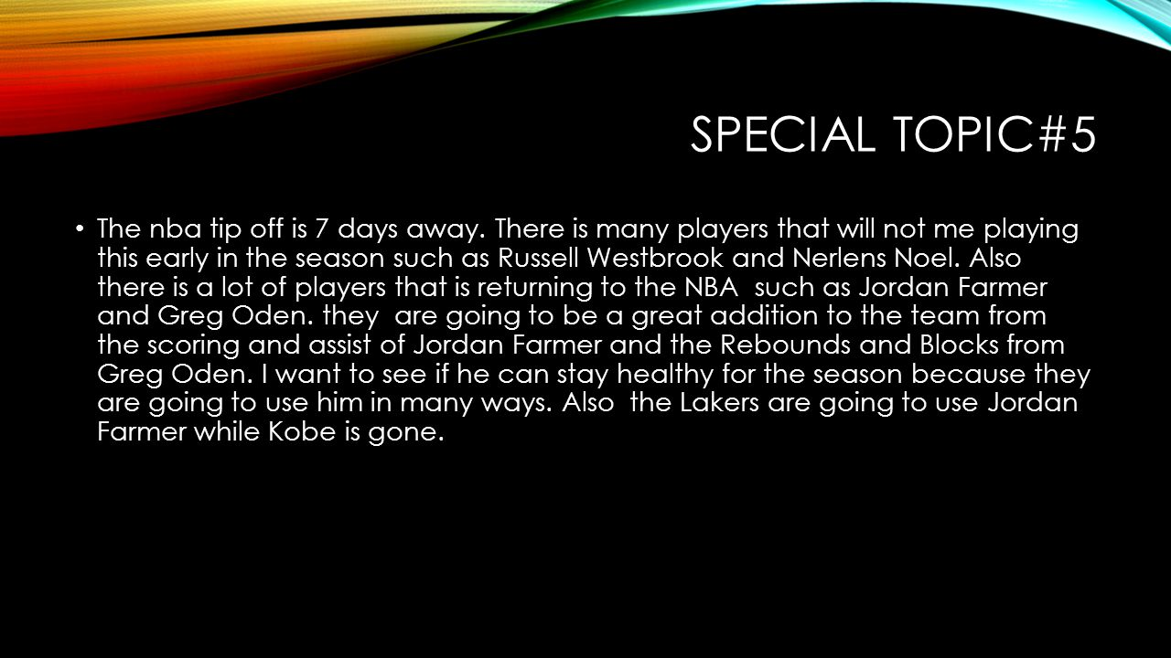 SPECIAL TOPIC#5 The nba tip off is 7 days away.