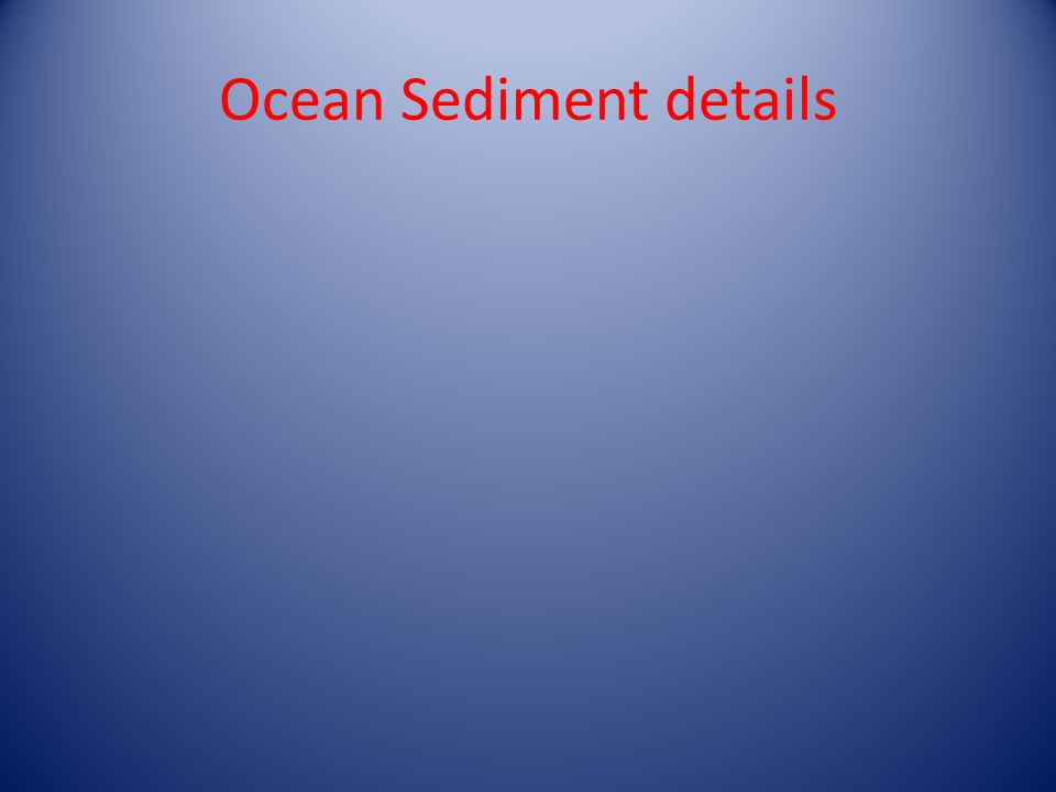 Ocean Sediment details