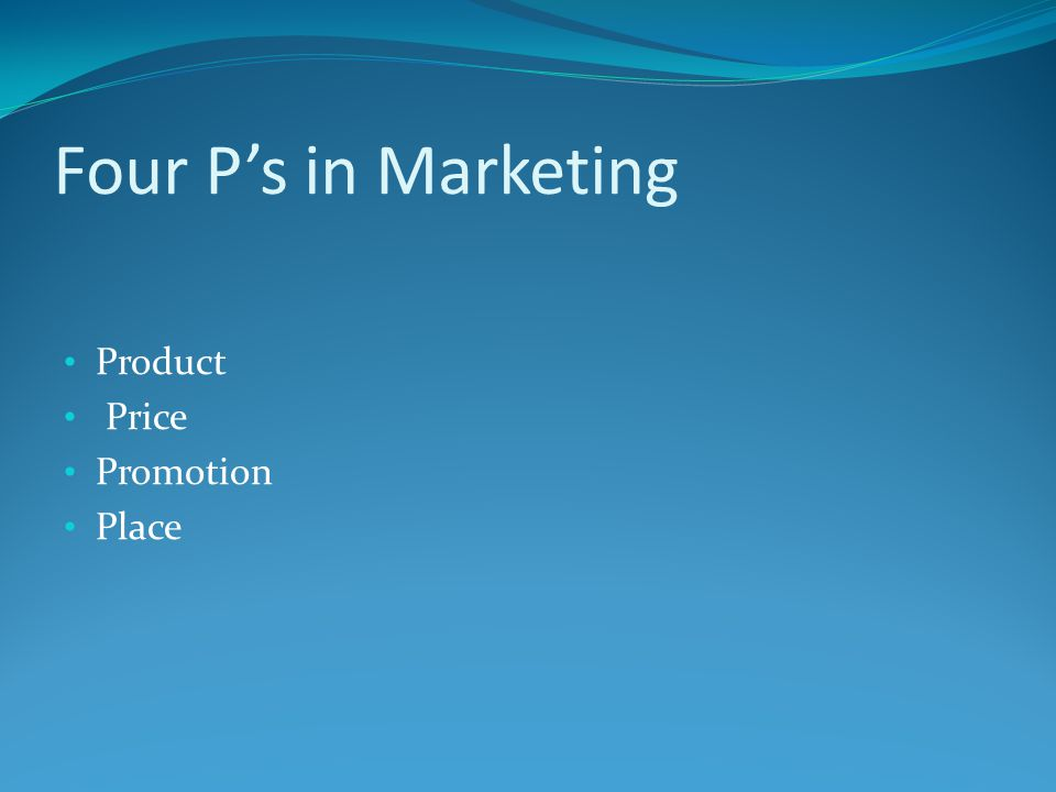Four P's in Marketing Product Price Promotion Place