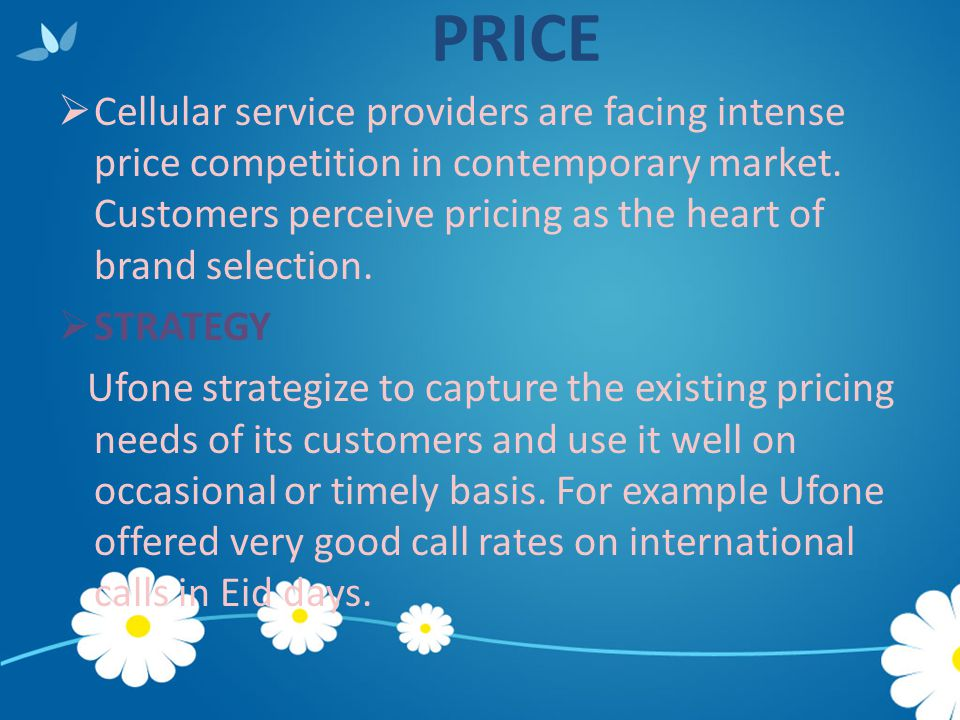 PRICE  Cellular service providers are facing intense price competition in contemporary market. Customers perceive pricing as the heart of brand selec