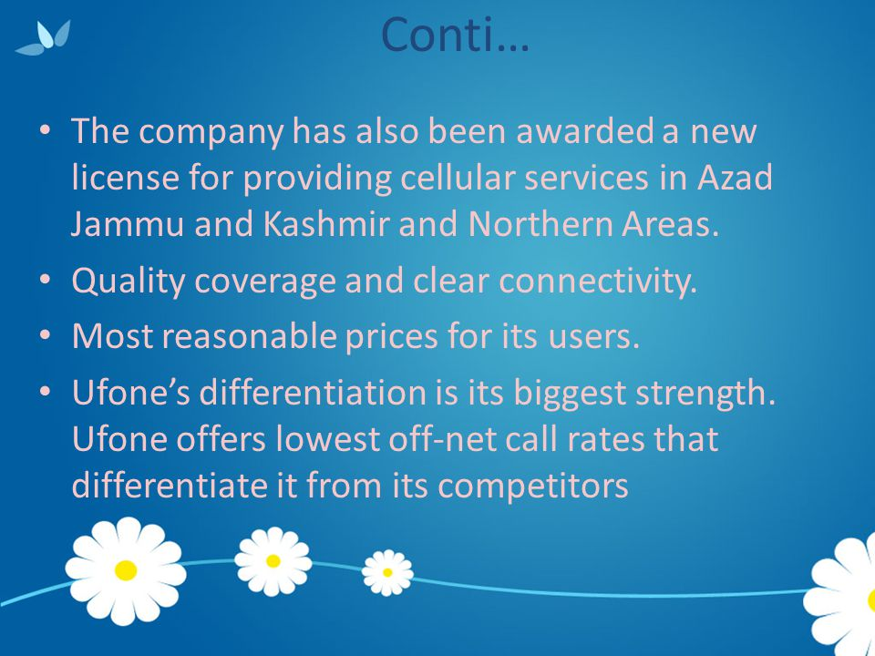 Conti… The company has also been awarded a new license for providing cellular services in Azad Jammu and Kashmir and Northern Areas. Quality coverage