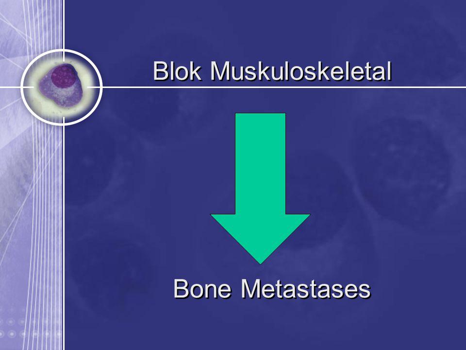 Blok Muskuloskeletal Bone Metastases