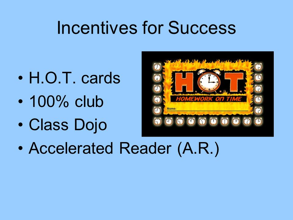 Incentives for Success H.O.T. cards 100% club Class Dojo Accelerated Reader (A.R.)