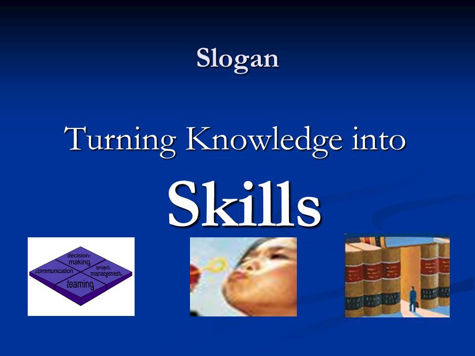 Slogan Turning Knowledge into Skills