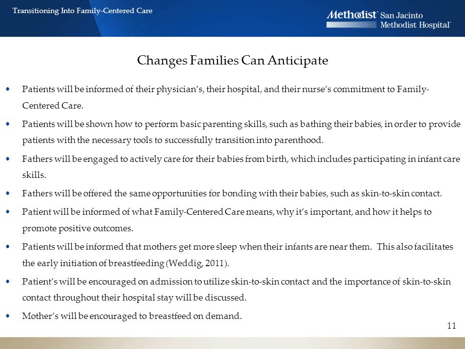 Changes Families Can Anticipate 11 Transitioning Into Family-Centered Care Patients will be informed of their physician's, their hospital, and their n