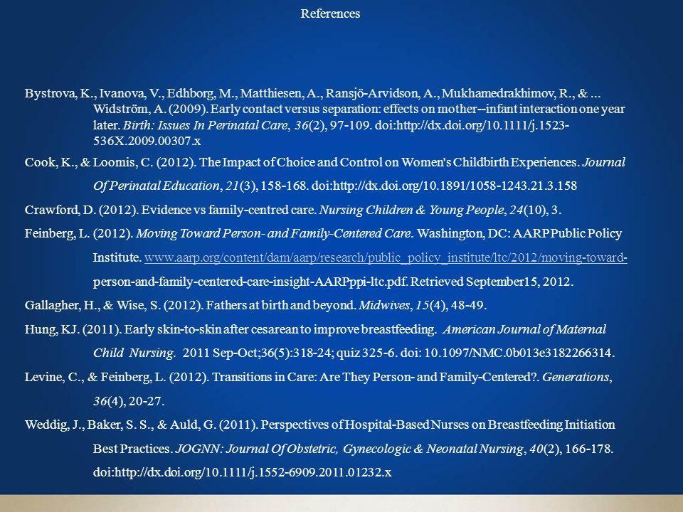 References Bystrova, K., Ivanova, V., Edhborg, M., Matthiesen, A., Ransjö-Arvidson, A., Mukhamedrakhimov, R., &...