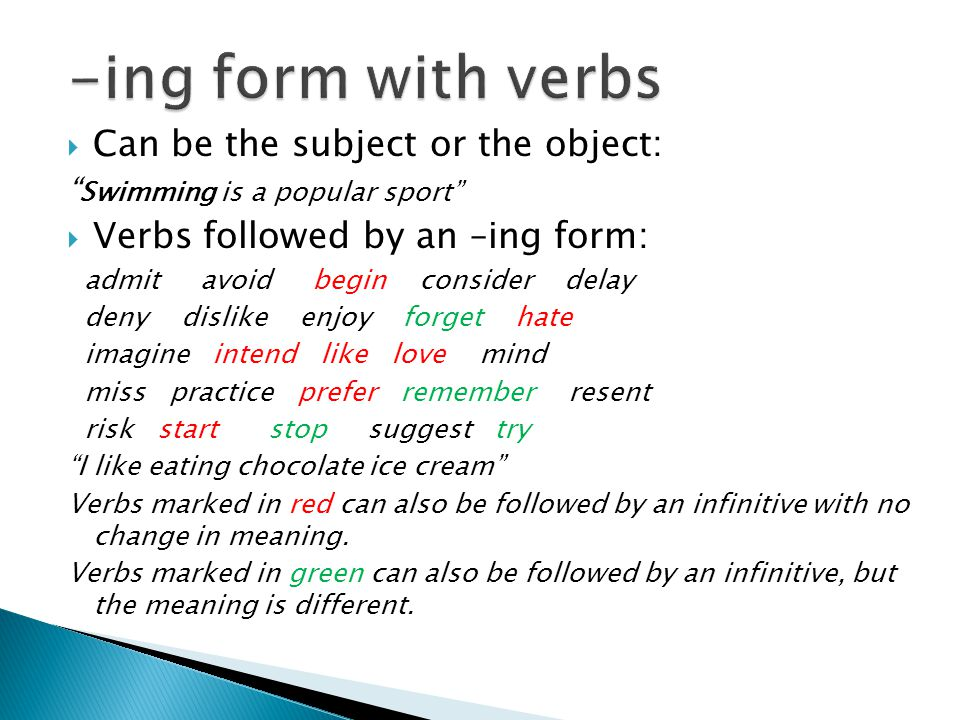  Verbs which are followed by the –ing form can also be followed by the passive –ing form, which is being +past participle.