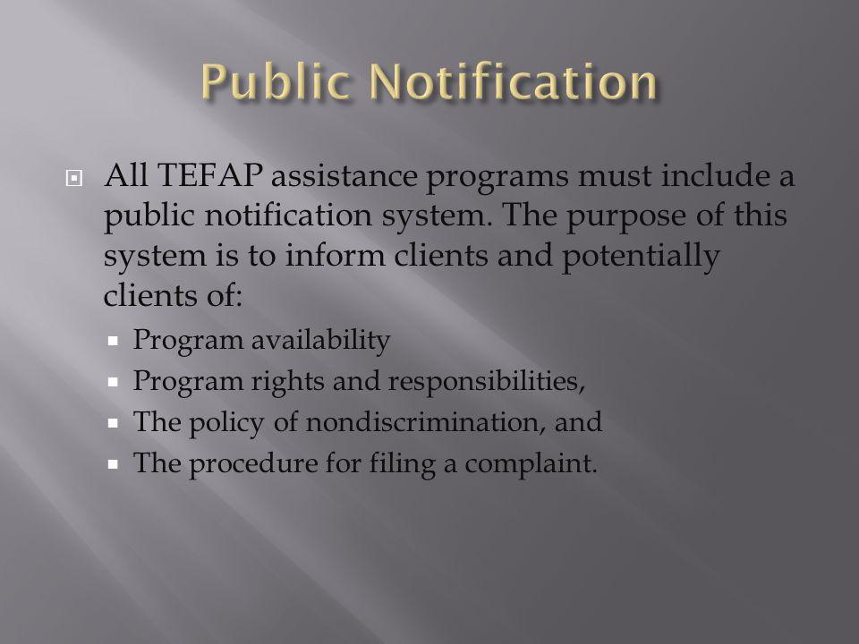  All TEFAP assistance programs must include a public notification system.