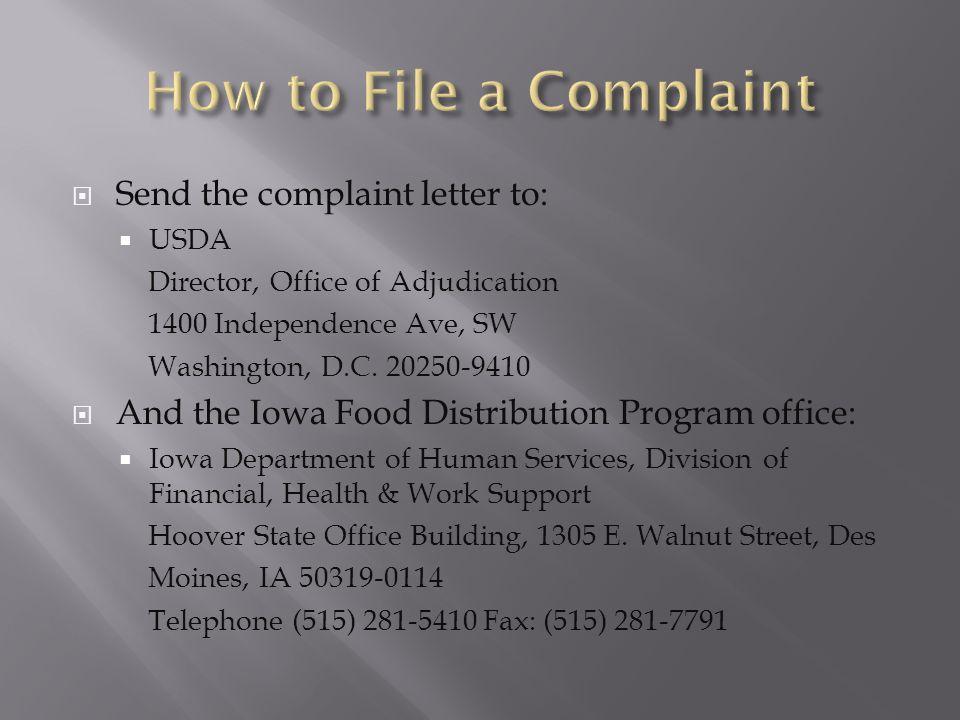  Send the complaint letter to:  USDA Director, Office of Adjudication 1400 Independence Ave, SW Washington, D.C.
