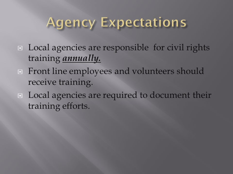  Local agencies are responsible for civil rights training annually.