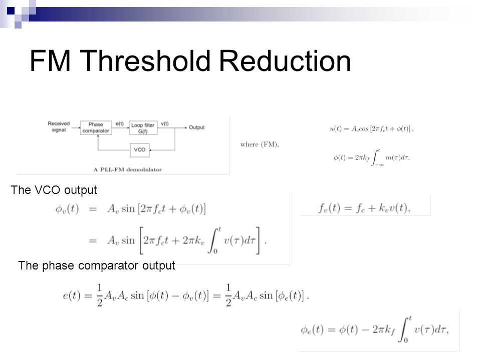 FM Threshold Reduction The VCO output The phase comparator output