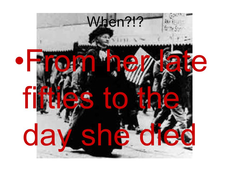 When?!? From her late fifties to the day she died
