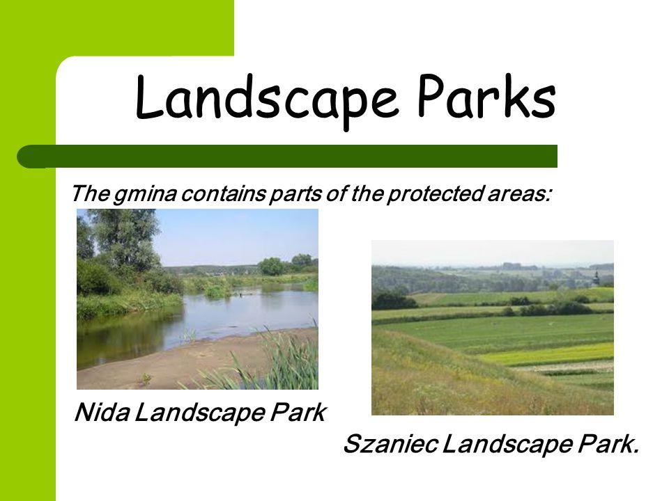 Landscape Parks The gmina contains parts of the protected areas: Nida Landscape Park Szaniec Landscape Park.