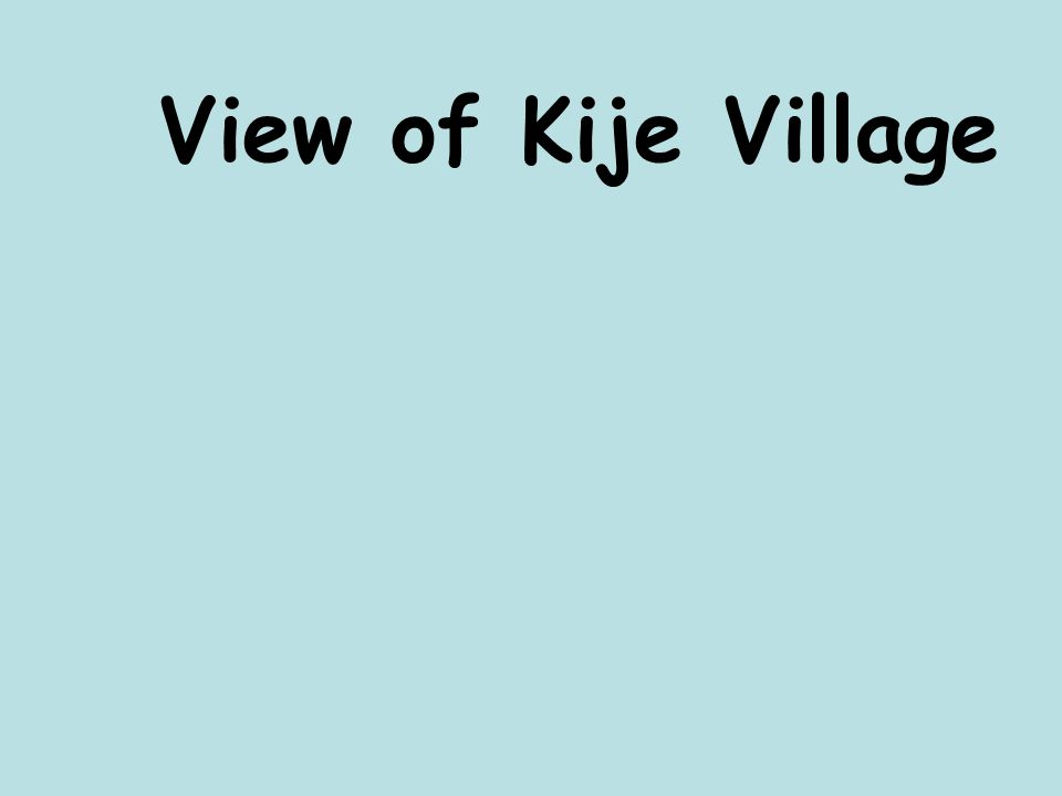 View of Kije Village