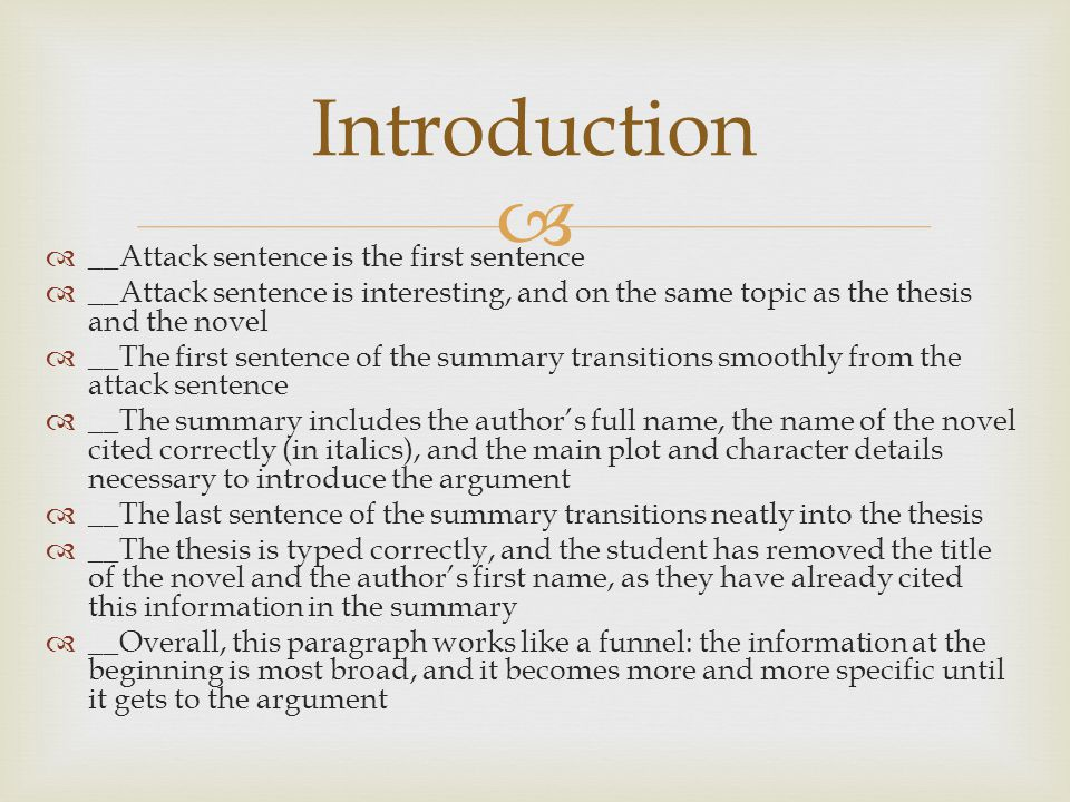   __Attack sentence is the first sentence  __Attack sentence is interesting, and on the same topic as the thesis and the novel  __The first senten