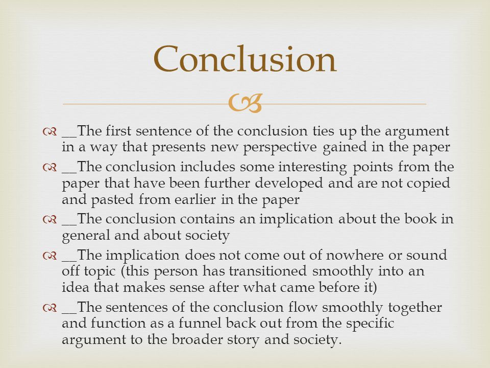   __ The first sentence of the first body paragraph transitions nicely, and maturely from the thesis.